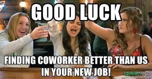 Finding A Job Meme - 20 awesome new job memes that ll make you feel proud sayingimages com