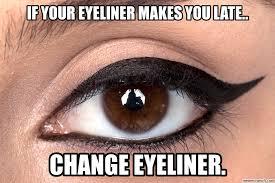 Eyeliner Meme - eyeliner