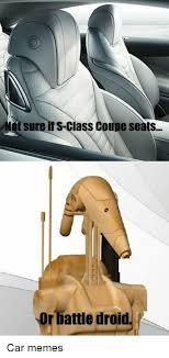 Droid Meme - ure if s class coupe seats or battle droid car memes cars meme on