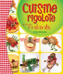 livre de cuisine pour enfant sergiy kabachenko cuisine rigolote pour enfants cahiers d