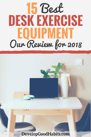 Office Desk Exercise 15 Best Desk Exercise Equipment Our Review For 2018 Develop