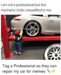 Car Mechanic Memes - 25 best memes about mechanic mechanic memes