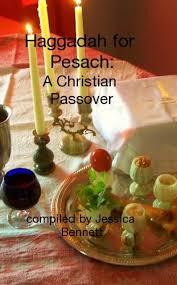christian seder haggadah a christian passover seder kindle edition http
