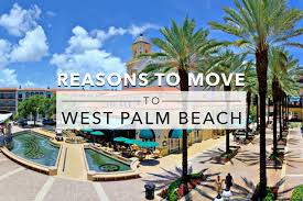 18 great reasons to move to west palm beach florida
