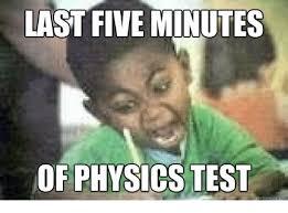 Test Meme - last five minutes of physics test uickl meme on me me