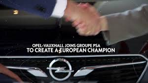 opel psa psa peugeot citroen welcomes opel vauxhall youtube