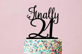 21 cake topper 21st birthday cake topper finally 21 birthday cake topper
