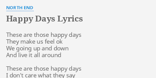 happy days lyrics by end these are those happy