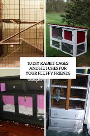 Homemade Rabbit Cage 10 Diy Rabbit Cages And Hutches For Your Fluffy Friends Shelterness