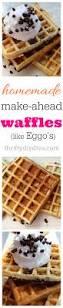 Eggo Toaster Waffles Make Ahead Freezer Waffles Like Eggo U0027s