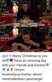 Himym Meme - ery christmas marshall howimetyourpnotherthefanpage gram 2x11 merry