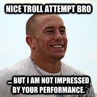 Not Impressed Meme - nice troll attempt bro but i am not impressed by your