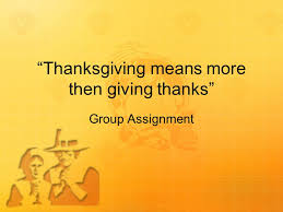 thanksgiving means more then giving thanks assignment