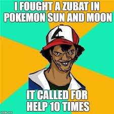 Zubat Meme - a long hard pokemon sun and moon battle imgflip