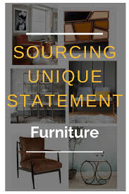 sourcing unique statement furniture in the uk interiors home