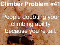 Rock Climbing Memes - this happens to me all of the time and then i realize i m not in
