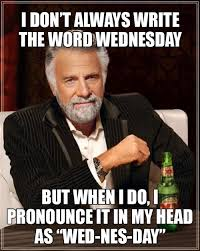 Meme Hump Day - wednesday should officially change to humpday because it is easier