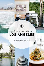 the everygirl u0027s weekend city guide to los angeles the everygirl