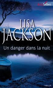 Tome 1 : Un danger dans la nuit de Lisa Jackson  Images?q=tbn:ANd9GcQ1hqKjfBAQVDPAx9BtgoIGGJg6N_qbWUitS9NJe2kuavQPVv83