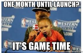 That Time Of The Month Meme - one month until launch it s game time riley curry meme meme