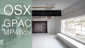 house design mac os x how to install mp4box in osx using gpac youtube