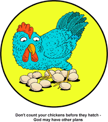 Don Count The Chicken Before They Hatch Image Count Your Chickens Before They Hatch God May