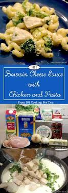 sauce boursin cuisine boursin cheese sauce with chicken and pasta 101 cooking for two