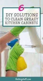 best way to clean sticky greasy kitchen cabinets best way to clean greasy kitchen cabinets 6 diy solutions