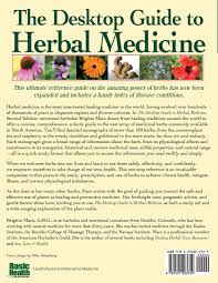 the desktop guide to herbal medicine the ultimate