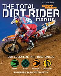 how to start motocross racing the total dirt rider manual dirt rider 358 essential dirt bike