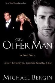 Carolyn Bessette The Other Man John F Kennedy Jr Carolyn Bessette And Me By