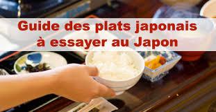 la cuisine japonaise liste des plats japonais guide sur la cuisine japonaise