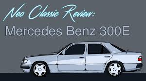 analog adventures in a 1992 mercedes 300e neo classic review