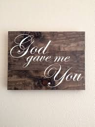 god gave me you wood sign pallet sign wedding decor wedding sign