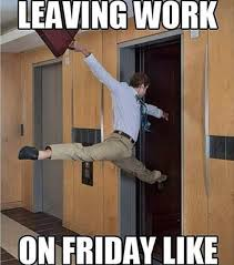 Leaving Work Meme - pest control houston friday memes leaving work and madness