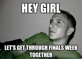 Funny Vire Memes - hey girl let s get through finals week together d vine quickmeme