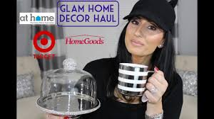 at home home decor superstore glam home decor haul homegoods target at home youtube