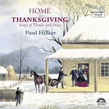 home to thanksgiving songs of thanks and praise by paul hillier