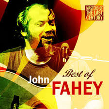 the best of fahey vol 2 1964 1983 remastered fahey