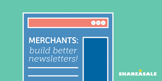 affiliate outreach build better newsletters shareasale blog