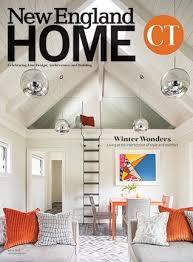 home magazine connecticut magazine new england home magazine