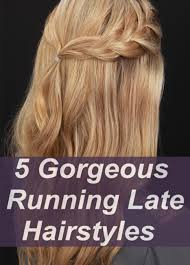 quick and easy hairstyles for running 5 gorgeous running late hairstyle keep one to keep time hair