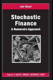 finance a stochastic finance a numeraire approach chapman and by