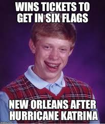 Six Flags Meme - bad luck brian meme imgflip