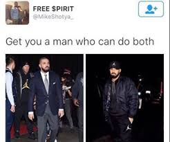 Why Not Have Both Meme - 23 of the best get you a man who can do both memes you ll ever see