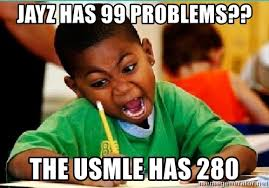 Usmle Meme - jayz has 99 problems the usmle has 280 angry black kid meme