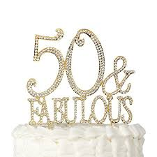 50 and fabulous cake topper 50 fabulous cake topper gold for 50th birthday party