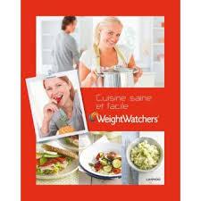 cuisine saine weight watchers cuisine saine et facile le livre de cusine ultra
