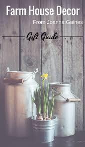 chip and joanna farmhouse chip and joanna gaines farmhouse style decor gift ideas
