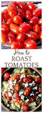 How To Make Roasted Vegetables by How To Make Roasted Tomatoes Delicious Little Bites